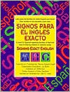 Signos Para el Ingles Exacto: Libro Para las Familias de Habla Hispana Que Tienen Hijos Sordos en las Escuelas y Que Usan