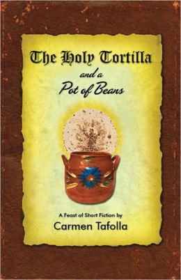 The Holy Tortilla and a Pot of Beans: A Feast of Short Fiction