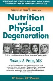 Nutrition and Physical Degeneration, Eighth Edition