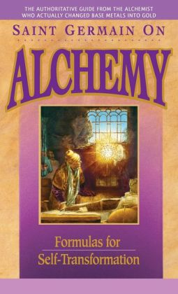 Saint Germain on Alchemy: Formulas for Self-Transformation