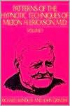 Patterns of Hypnotic Techniques of Milton H. Erickson, M. D.