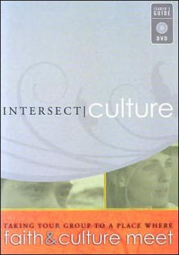 Intersect: Culture: Taking Your Group to a Place Where Faith and Culture Meet