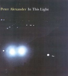 Peter Alexander: In This Light