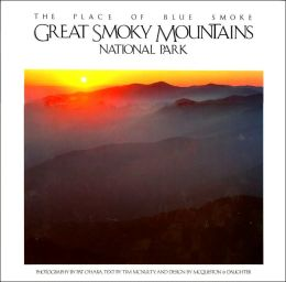 Great Smoky Mountains National Park: The Place of Blue Smoke (National Park Series)