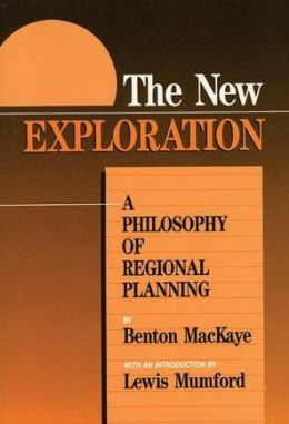 The New Exploration: A Philosophy of Regional Planning