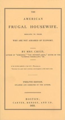 American Frugal Housewife: Dedicated to Those Who Are Not Ashamed of Economy