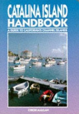 Catalina Island Handbook: A Guide to California's Channel Islands