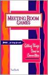 Meeting Room Games: Getting Things Done in Committees