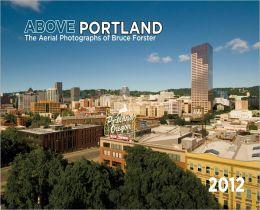 2012 Above Portland Wall Calendar