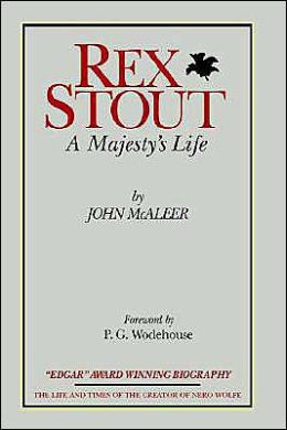 Rex Stout: A Biography: a Majesty's Life
