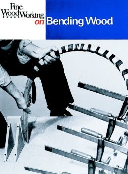 Fine Woodworking on Bending Wood (35 Articles)
