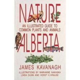 Nature Alberta: An Illustrated Guide to Common Plants and Animals