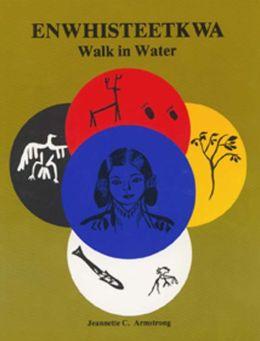 Enwhisteetkwa Walk in Water