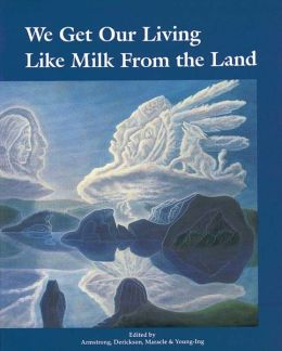 We Get Our Living Like Milk from the Land: History of Okanagan Nation