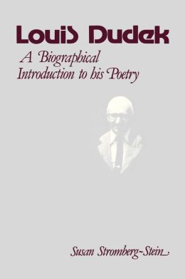 Louis Dudek: A Biographical Introduction (Early Canadian Poetry Series - Criticism & Biography)
