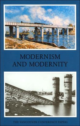 Modernism and Modernity: The Vancouver Conference Papers
