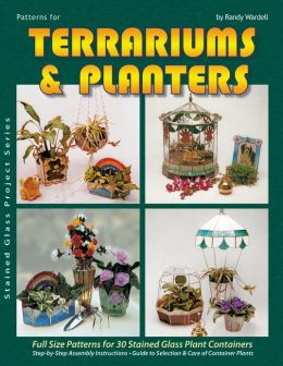 Patterns for Terrariums and Planters: Design for 30 Complete Projects