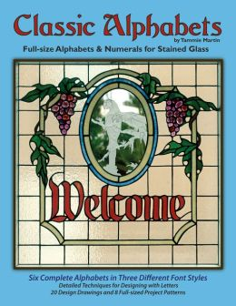 Classic Alphabets Stained Glass Patterns: Full-Sized Alphabets and Numerals in Different Font Styles