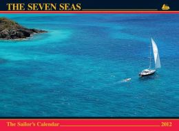 2012 The Seven Seas Calendar: The Sailor's Calendar