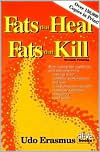 Fats That Heal, Fats That Kill : The Complete Guide to Fats, Oils, Cholesterol and Human Health