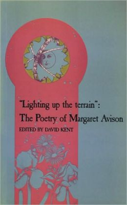 Lighting up the Terrain: The Poetry of Margaret Avison