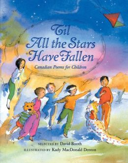 'Til All the Stars Have Fallen: Canadian Poems for Children