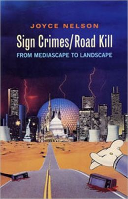 Sign Crimes/Road Kill: From Mediascape to Landscape