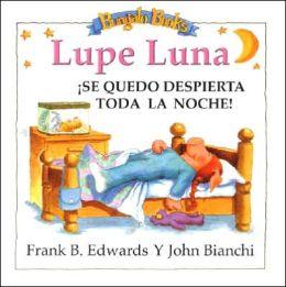 Lupe Luna !Se Quedo Despierta Toda la Noche!