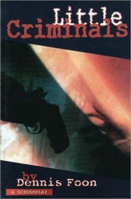 Little Criminals: a screenplay