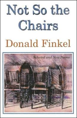 Not So the Chairs: Selected and New Poems