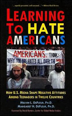 Learning to Hate Americans: How U. S. Media Shape Negative Attitudes among Teenagers in Twelve Countries
