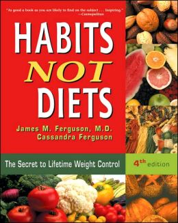 Habits Not Diets: The Secret to Lifetime Weight Control