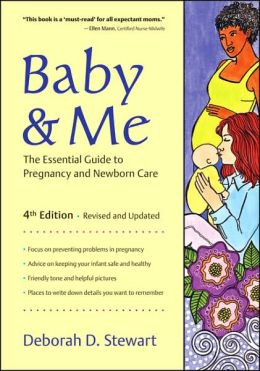 Baby and Me: The Essential Guide to Pregnancy and Newborn Care