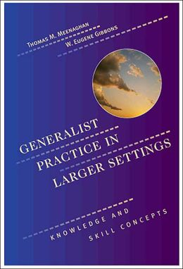 Generalist Practice Skills in Larger Settings: Knowledge and Skill Concepts
