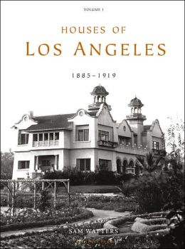 Houses of Los Angeles, 1885-1919