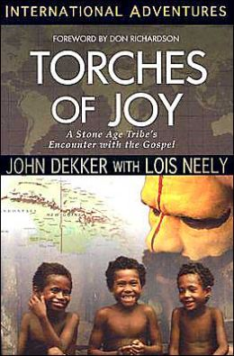 International Adventures: Torches of Joy: A Stone Age Tribe's Encounter with the Gospel