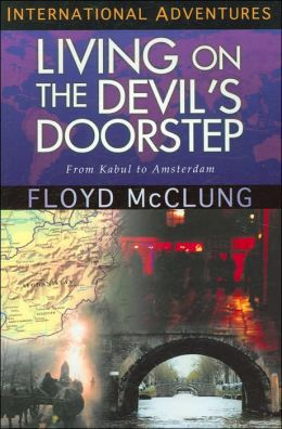 International Adventures: Living on the Devil's Doorstep: From Kabul to Amsterdam