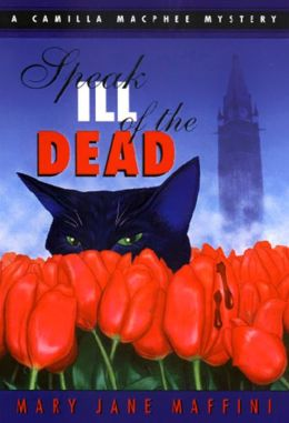 Speak Ill of the Dead (Camilla MacPhee Series #1)