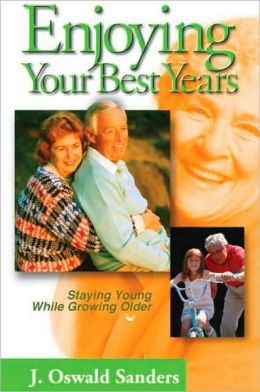 Enjoying Your Best Years: Staying Young While Growing Older