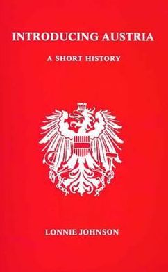 Introducing Austria: A Short History (Studies in Austrian Literature, Culture, and Thought Series)