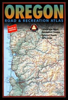 Oregon Road and Recreation Atlas: Landscape Maps, Recreation Guides, Detailed Roads, GPS Grids