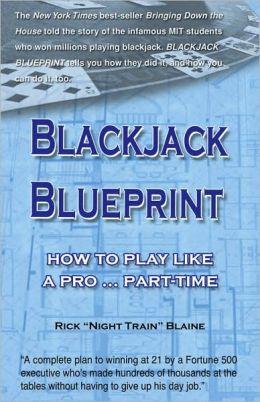 Blackjack Blueprint: How to Play Like a Pro...Part-Time