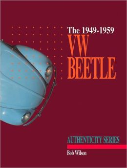 VW Beetle, 1949-1959: A Restorer's Guide to Authenticity