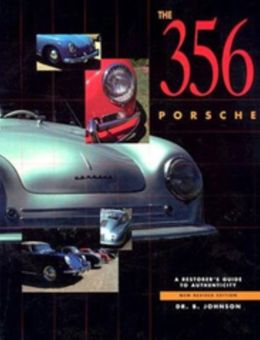 356 Porsche: A Restorer's Guide to Authenticity