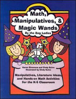 Math, Manipulatives, & Magic Wands