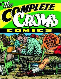 The Complete Crumb Comics Volume 1: The Early Years of Bitter Struggle