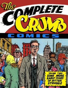 The Complete Crumb Comics Volume 2: Some More Early Years of Bitter Struggle
