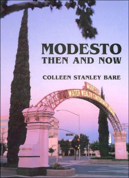 Modesto: Then and Now
