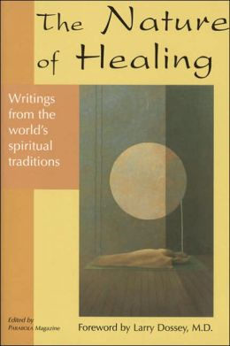 Nature of Healing: Writings from the World's Spirtual Traditions
