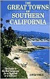 Great Towns of Southern California: The Guide to the Best Getaways for a Vacation of a Lifetime